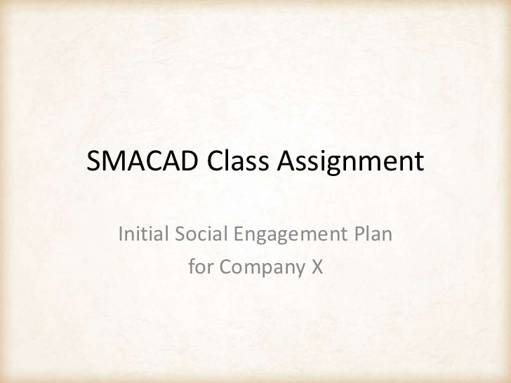 SMACAD Class Assignment<br />Initial Social Engagement Plan<br />for Company X<br />