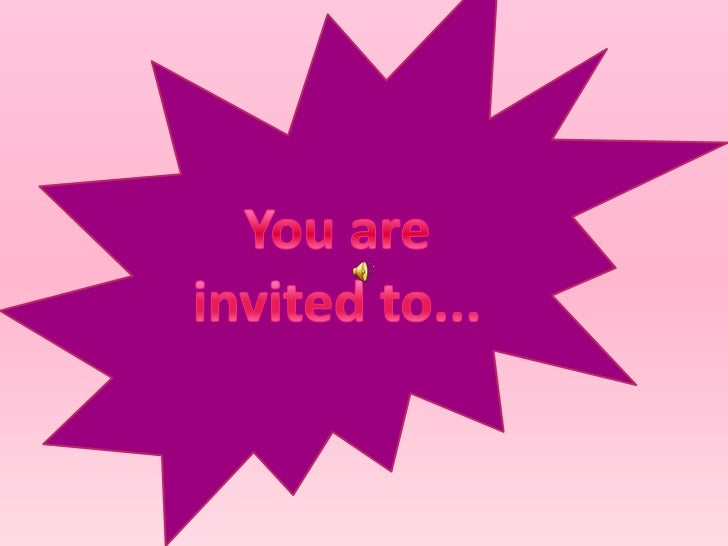 You are invited to...<br />