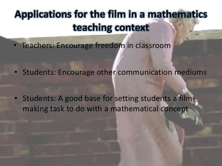 Students: Create awareness</li></li></ul><li>A study of two films<br />And the mathematics curriculum<br />