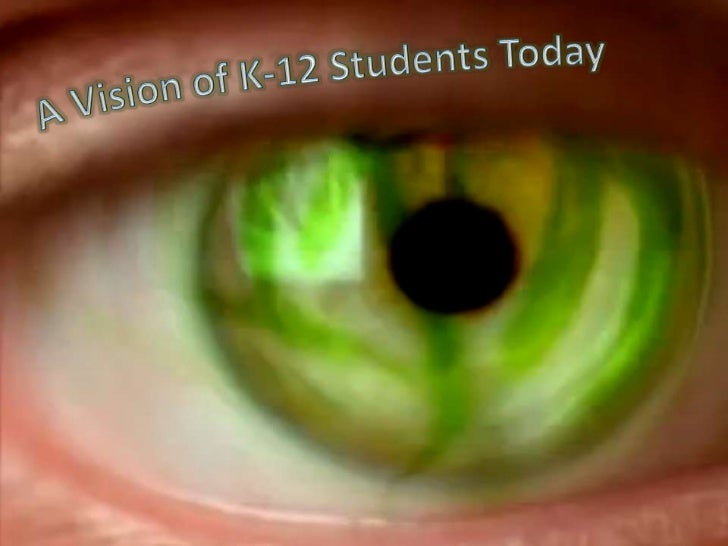 A Vision of K-12 Students Today<br />