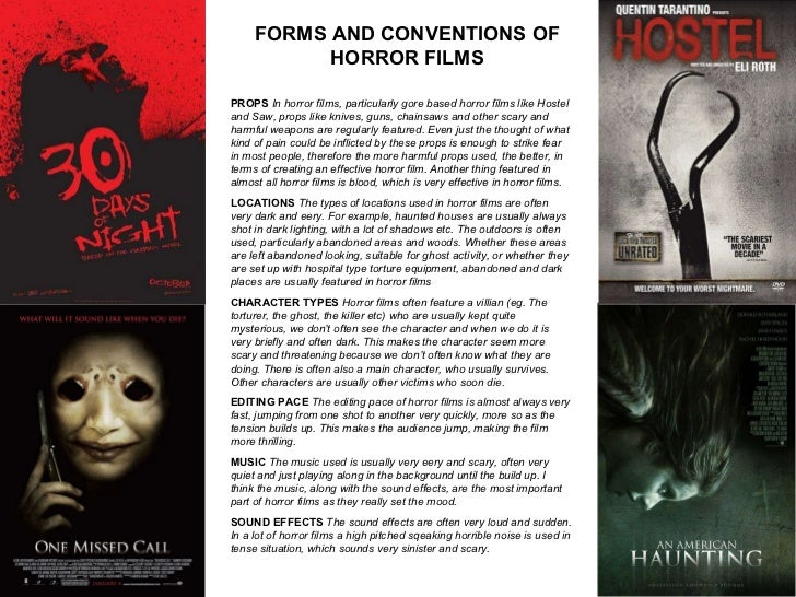 FORMS AND CONVENTIONS OF HORROR FILMS PROPS  In horror films, particularly gore based horror films like Hostel and Saw, pr...
