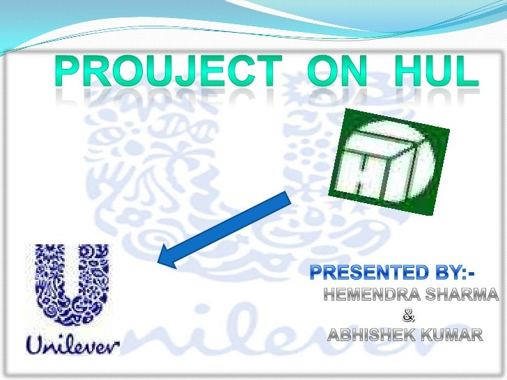 PROUJECT  ON  HUL<br />PRESENTED BY:-<br />   HEMENDRA SHARMA<br />&<br />    ABHISHEK KUMAR<br />