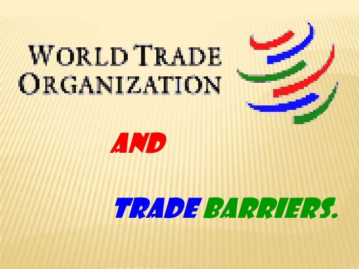 AND<br />TRADE BARRIERS.<br />