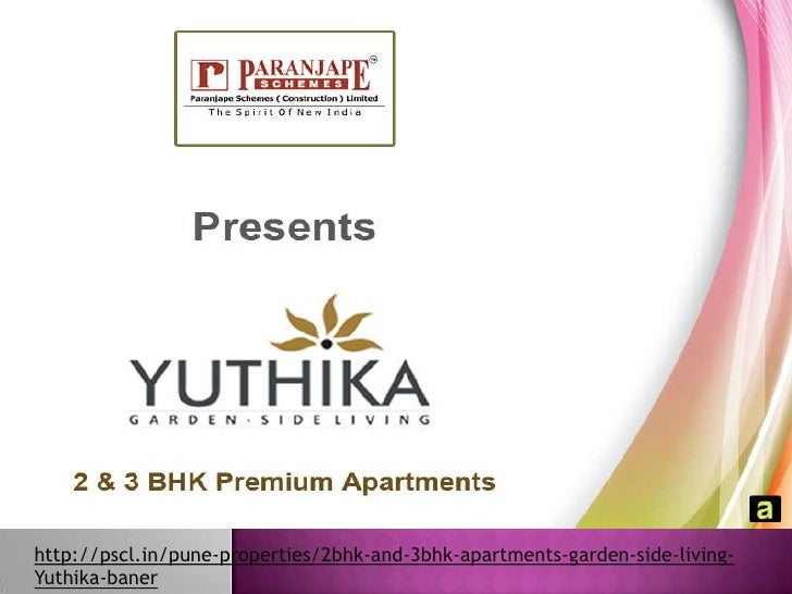http://pscl.in/pune-properties/2bhk-and-3bhk-apartments-garden-side-living-Yuthika-baner<br />