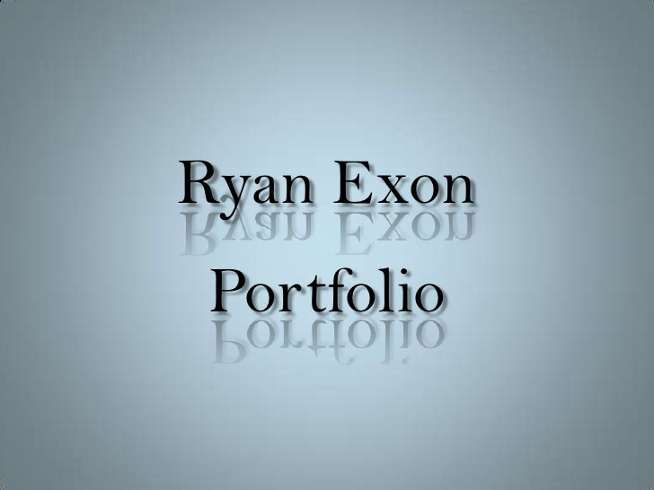 Ryan ExonPortfolio<br />