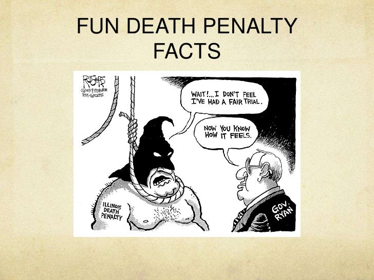 some interesting facts about death penalty Death penalty facts nearly two-thirds of the world's nations have abolished the death penalty in law or in practice, including more than 30 in the past decade.