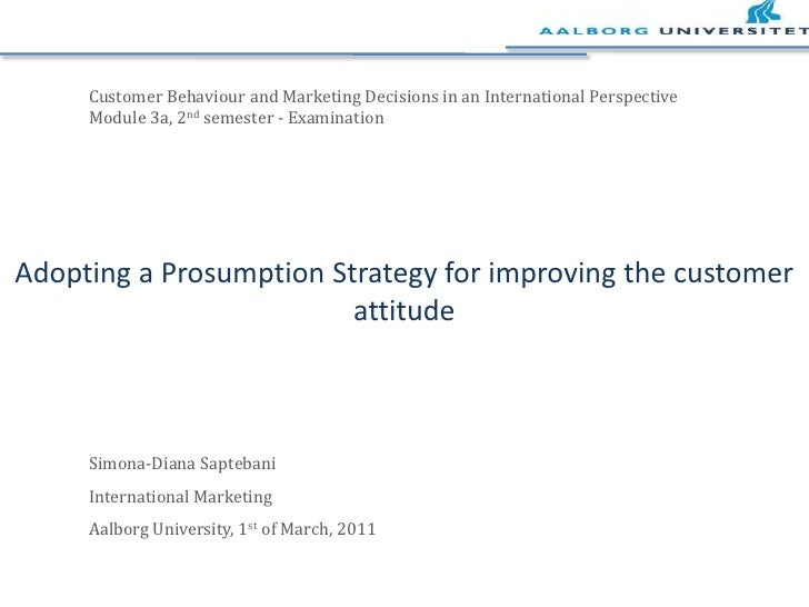 Customer Behaviour and Marketing Decisions in an International Perspective<br />Module 3a, 2ndsemester - Examination <br...