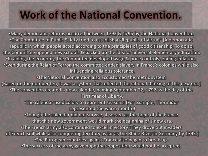 Work of the National Convention.  <br /><ul><li>Many democratic reforms occurred between 1792 & 1795 by the National Conve...