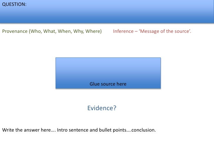 QUESTION:<br />Inference – 'Message of the source'. <br />Provenance (Who, What, When, Why, Where)<br />Glue source here<b...