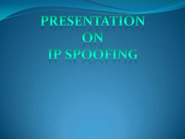 Presentation<br />On<br />IP Spoofing<br />