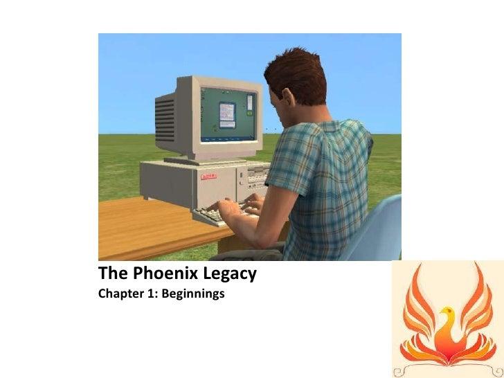 The Phoenix LegacyChapter 1: Beginnings<br />