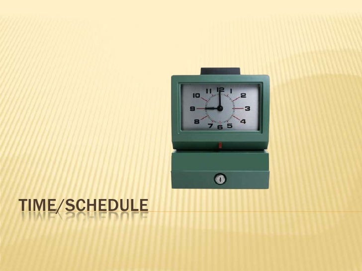 Time/Schedule<br />