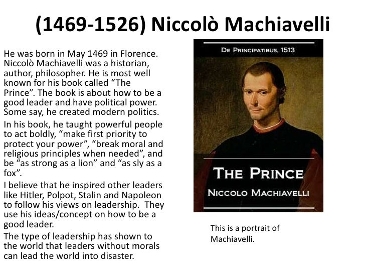 understanding the views and philosophies of niccolo machiavelli Aristotle vs machiavelli the term political scientist has been used to describe both aristotle and niccolo machiavelli,  in their views of virtue and.