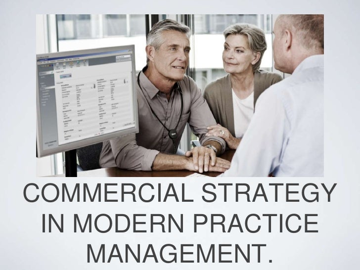 COMMERCIAL STRATEGY IN MODERN PRACTICE     MANAGEMENT.