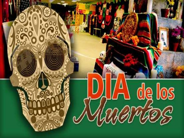 History• Los Dias de los Muertos, the Day of the Dead, is a  traditional Mexico holiday honoring the dead.• It is not a sa...