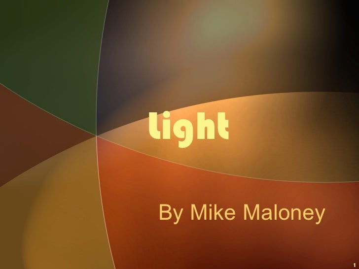Light By Mike Maloney