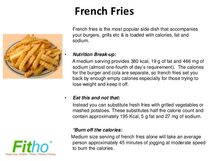 French Fries    French fries is the most popular side dish that accompanies    your burgers, grills etc & is loaded with c...