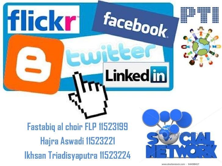 Fastabiq al choir FLP 11523199     Hajra Aswadi 11523221Ikhsan Triadisyaputra 11523224