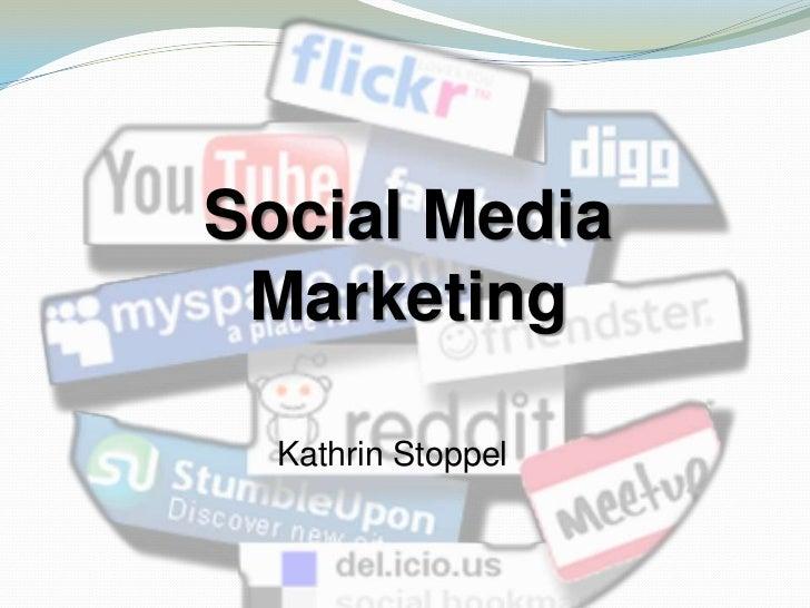Social Media Marketing  Kathrin Stoppel