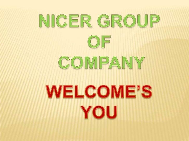  Nicer Established in 1993 Nicer is a LimitedCompany Works Under MCA