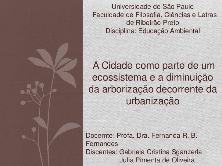 Universidade de São Paulo  Faculdade de Filosofia, Ciências e Letras             de Ribeirão Preto     Disciplina: Educaçã...