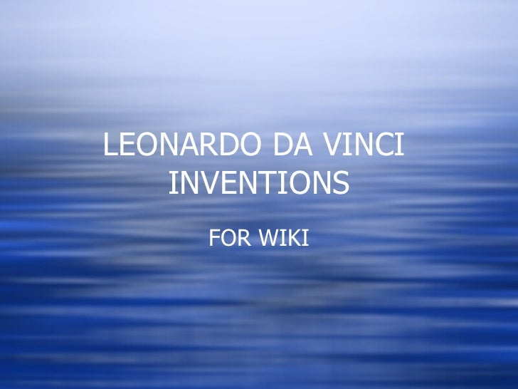 LEONARDO DA VINCI  INVENTIONS FOR WIKI
