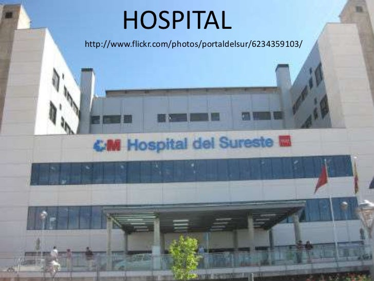 HOSPITALhttp://www.flickr.com/photos/portaldelsur/6234359103/
