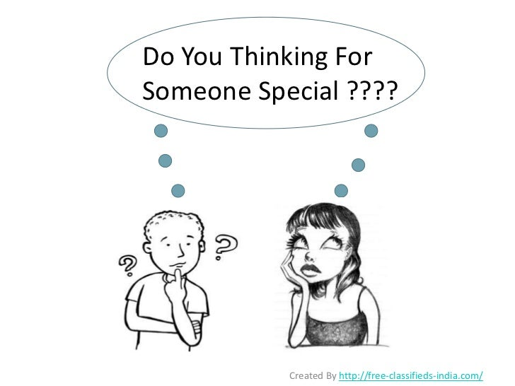 Do You Thinking ForSomeone Special ????           Created By http://free-classifieds-india.com/