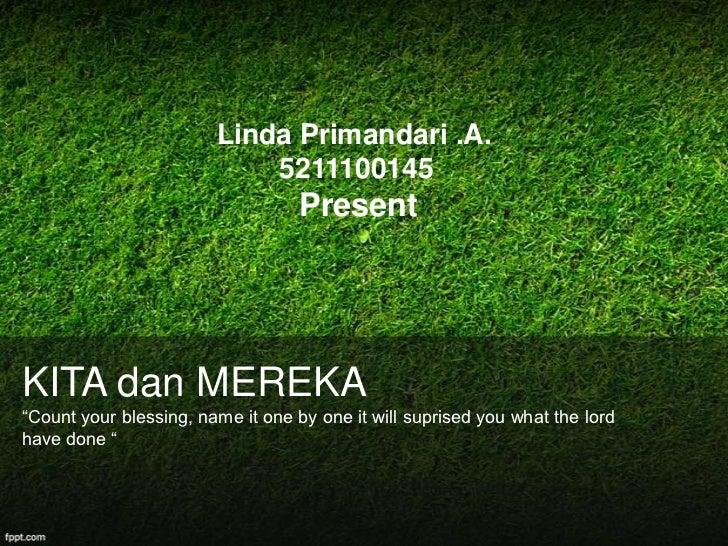 """Linda Primandari .A.                            5211100145                                   PresentKITA dan MEREKA""""Count ..."""