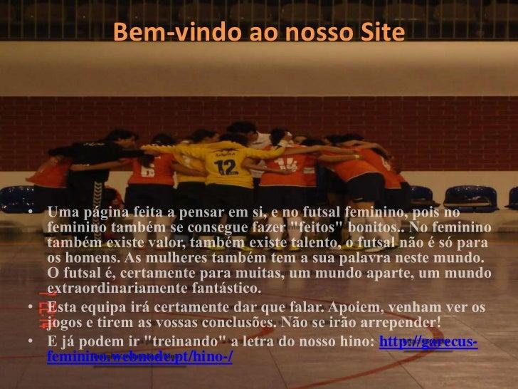 Bem-vindo ao nosso Site                             http://garecus-feminino.webnode.pt/hino-/