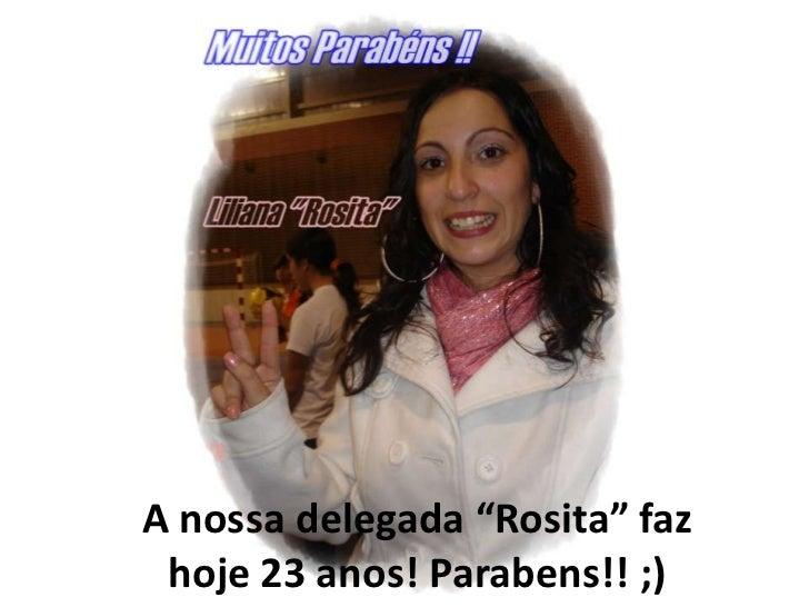 """A nossa delegada """"Rosita"""" faz hoje 23 anos! Parabens!! ;)"""