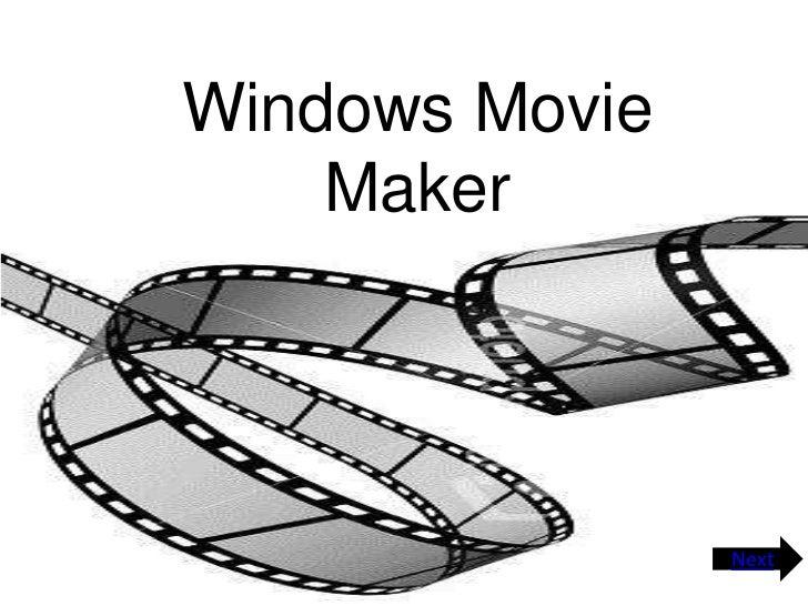 Windows Movie    Maker                Next