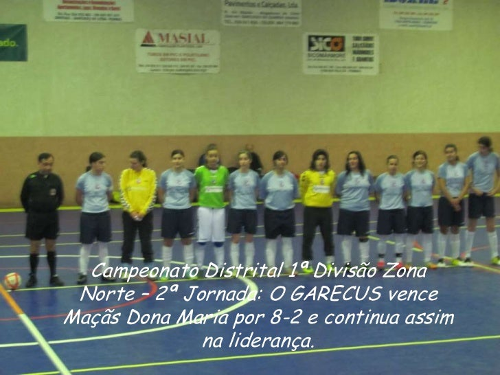 Campeonato Distrital 1ª Divisão Zona Norte – 2ª Jornada: O GARECUS venceMaçãs Dona Maria por 8-2 e continua assim         ...