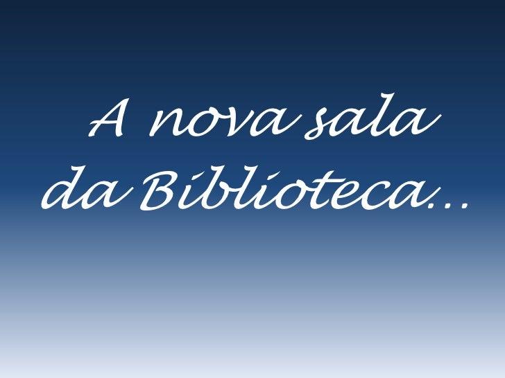 A nova salada Biblioteca…