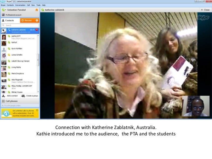 Connection with Katherine Zablatnik, Australia.Kathie introduced me to the audience, the PTA and the students