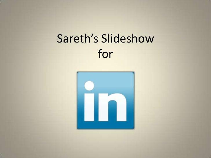 Sareth's Slideshow        for