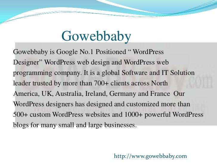 "GowebbabyGowebbaby is Google No.1 Positioned "" WordPressDesigner"" WordPress web design and WordPress webprogramming compan..."