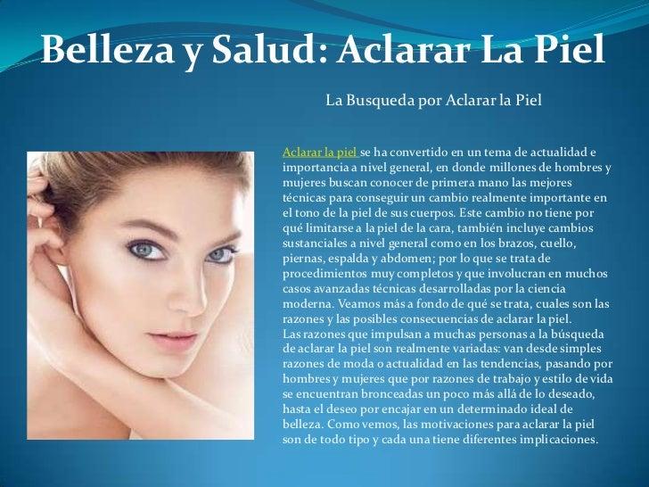 Belleza y Salud: Aclarar La Piel                    La Busqueda por Aclarar la Piel             Aclarar la piel se ha conv...