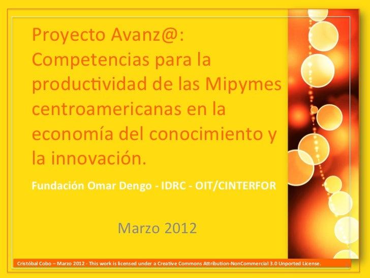 Proyecto Avanz@:         Competencias para la         produc8vidad de las Mipymes         centroamerican...