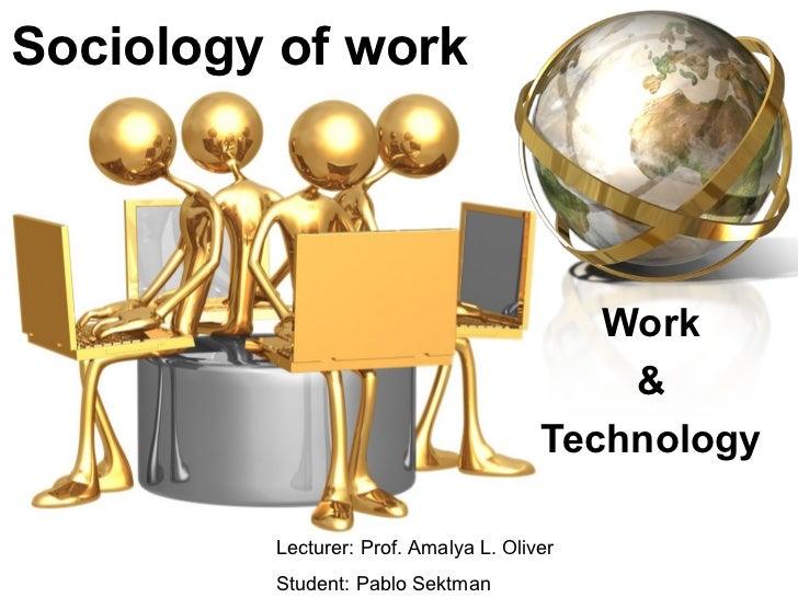 Sociology of work                                          Work                                           &               ...