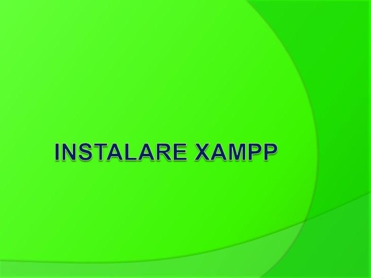 Ce presupune instalareaXAMPP? -instalare server PHP, -instalare Apache, -baza de date MySql , - client FTP FileZila, ...
