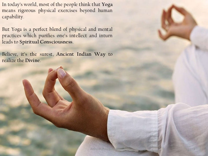 In today's world, most of the people think that Yogameans rigorous physical exercises beyond humancapability.But Yoga is a...
