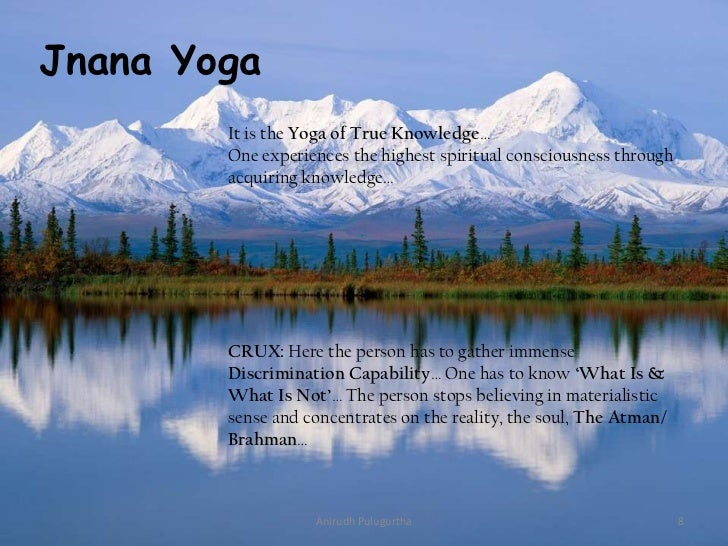 Jnana Yoga It is the