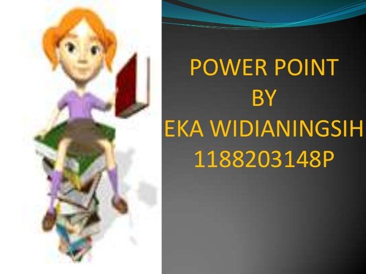 POWER POINT       BYEKA WIDIANINGSIH  1188203148P