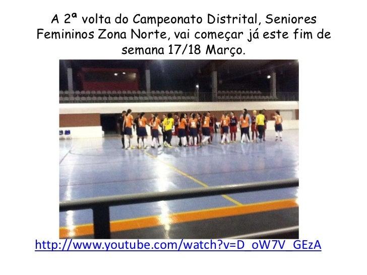 A 2ª volta do Campeonato Distrital, SenioresFemininos Zona Norte, vai começar já este fim de              semana 17/18 Mar...