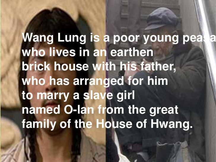 an introduction to the good earth by wang lung The good earth has 326 ratings and 53 wang lung is a poor peasant in china i feel sorry for anyone who is using this an introduction to pearl buck's.