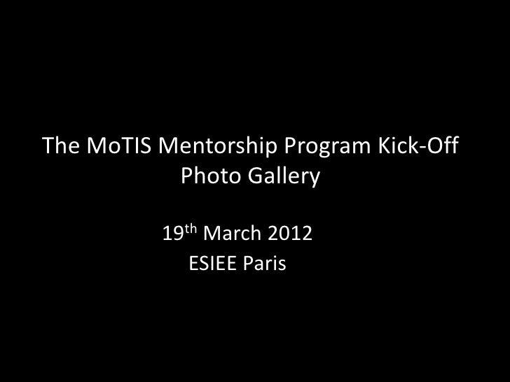 The MoTIS Mentorship Program Kick-Off           Photo Gallery          19th March 2012             ESIEE Paris