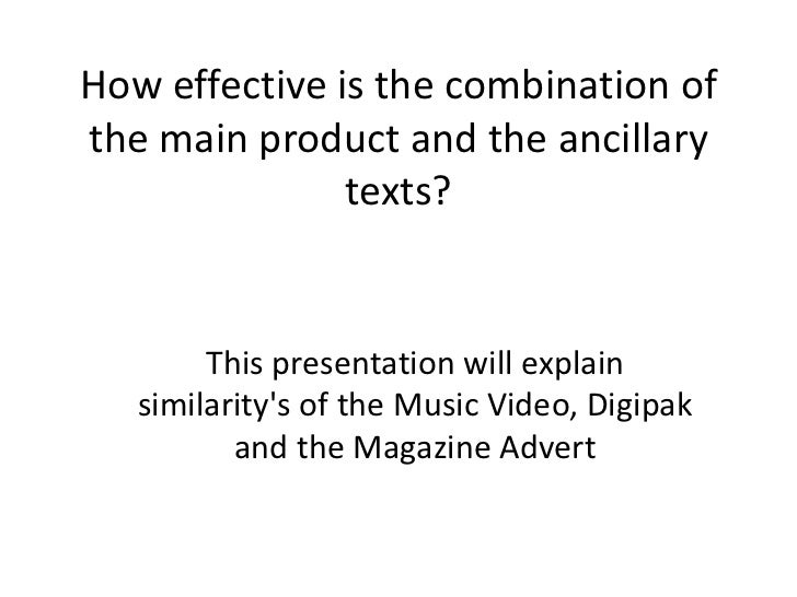 How effective is the combination ofthe main product and the ancillary               texts?        This presentation will e...