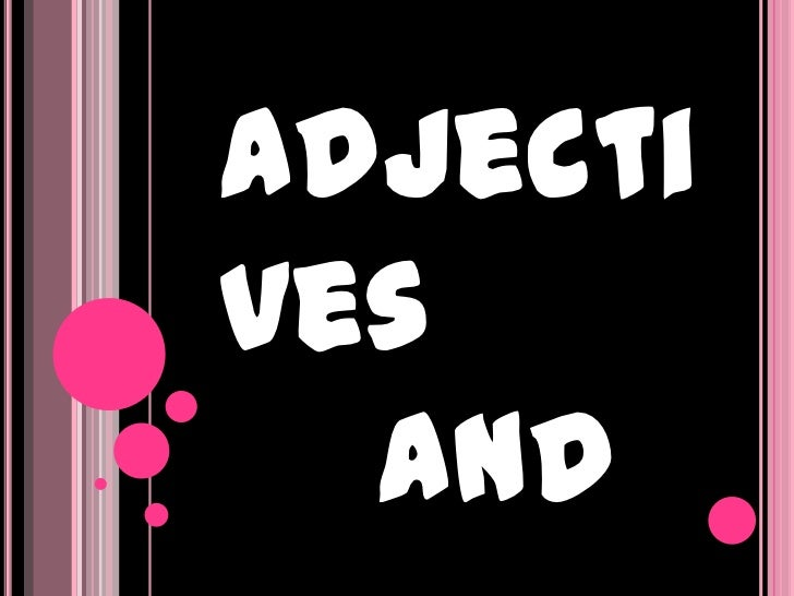 Adjectives  and