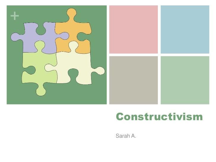 +    Constructivism    Sarah A.